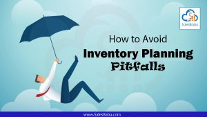 How to Avoid Inventory Planning Pitfalls : SalesBabu.com