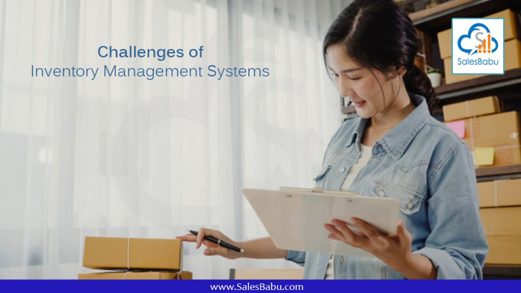 Challenges of Inventory Management Systems : SalesBabu.com
