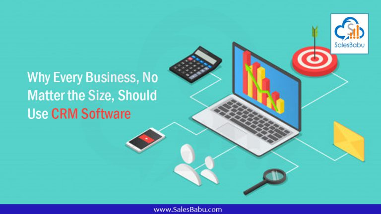 Why Every Business, No Matter the Size, Should Use CRM Software : SalesBabu.com