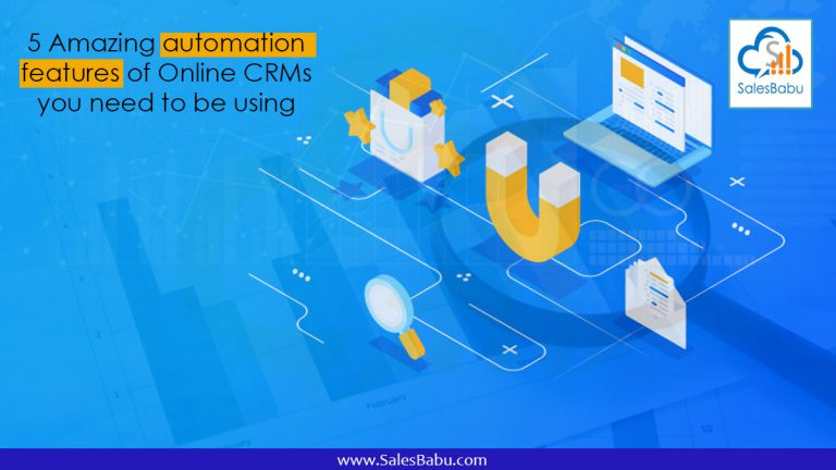 5 Amazing automation features of CRMs you need to be using : SalesBabu.com