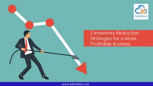 5 Inventory Reduction Strategies for a More Profitable Business : SalesBabu.com