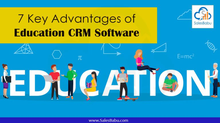 7 Key Advantages of Education CRM Software : SalesBabu.com