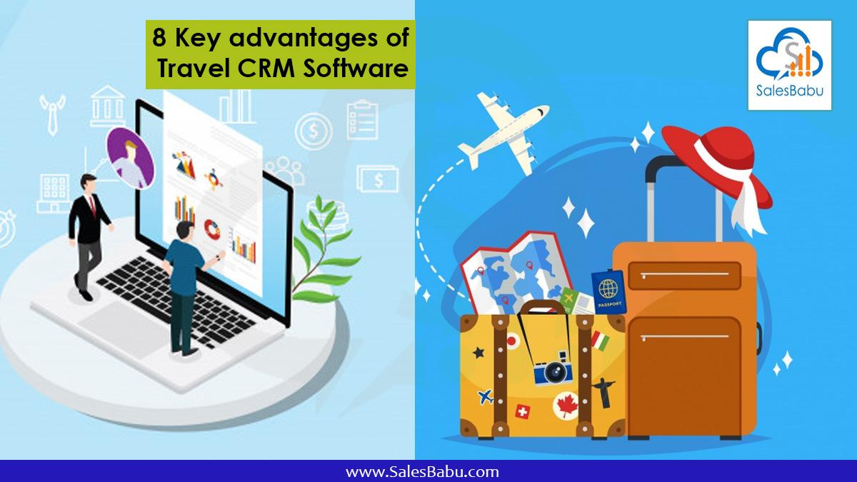8 Key advantages of Travel CRM Software : SalesBabu.com