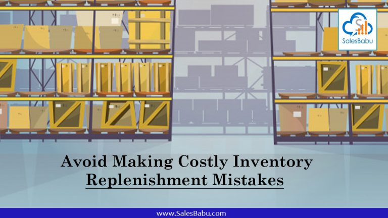 Avoid Making Costly Inventory Replenishment Mistakes : SalesBabu.com