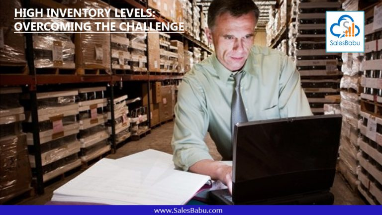 High Inventory Levels: Overcoming the Challenge : SalesBabu.com