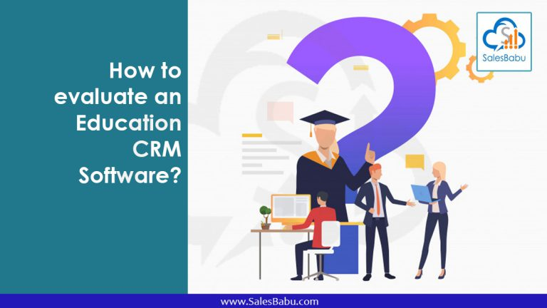 How to evaluate an Education CRM Software : SalesBabu.com