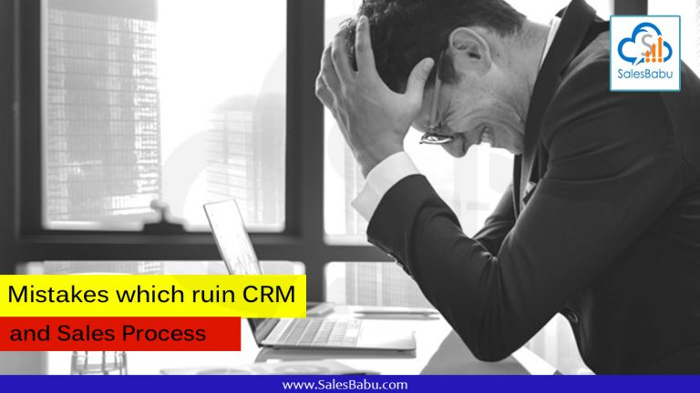 Mistakes which ruin CRM and sales process :SalesBabu.com