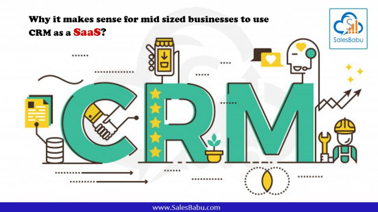 Why it makes sense for mid sized businesses to use CRM as a SaaS? : SalesBabu.com