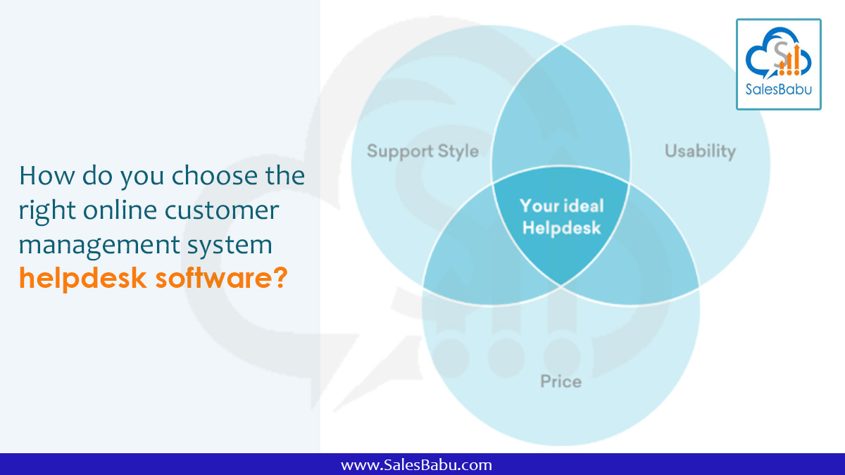 How do you choose the right online customer management system helpdesk software? : SalesBabu.com