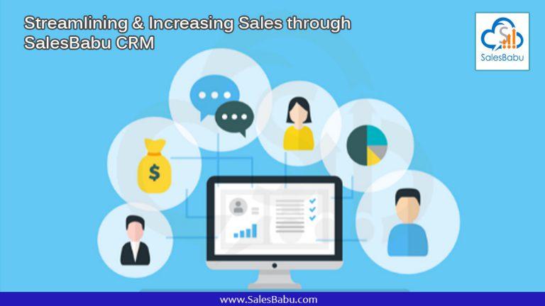 Streamlining & Increasing Sales through SalesBabu CRM : SalesBabu.com