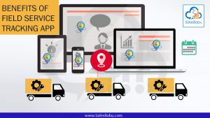 Benefits of field service tracking app