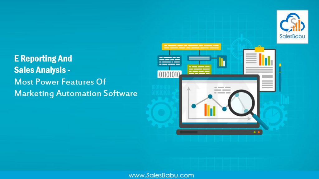 E Reporting And Sales Analysis - Most Power Features Of Marketing Automation Software