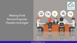 Making Field Service Workforce flexible and agile