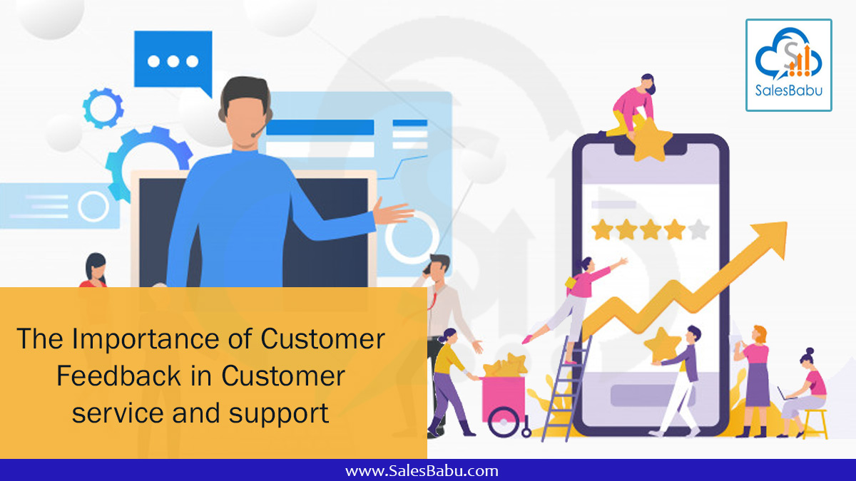 The Importance of Customer Feedback in Customer service and support