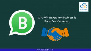 Why WhatsApp for Business is Boon for Marketers | SalesBabu CRM