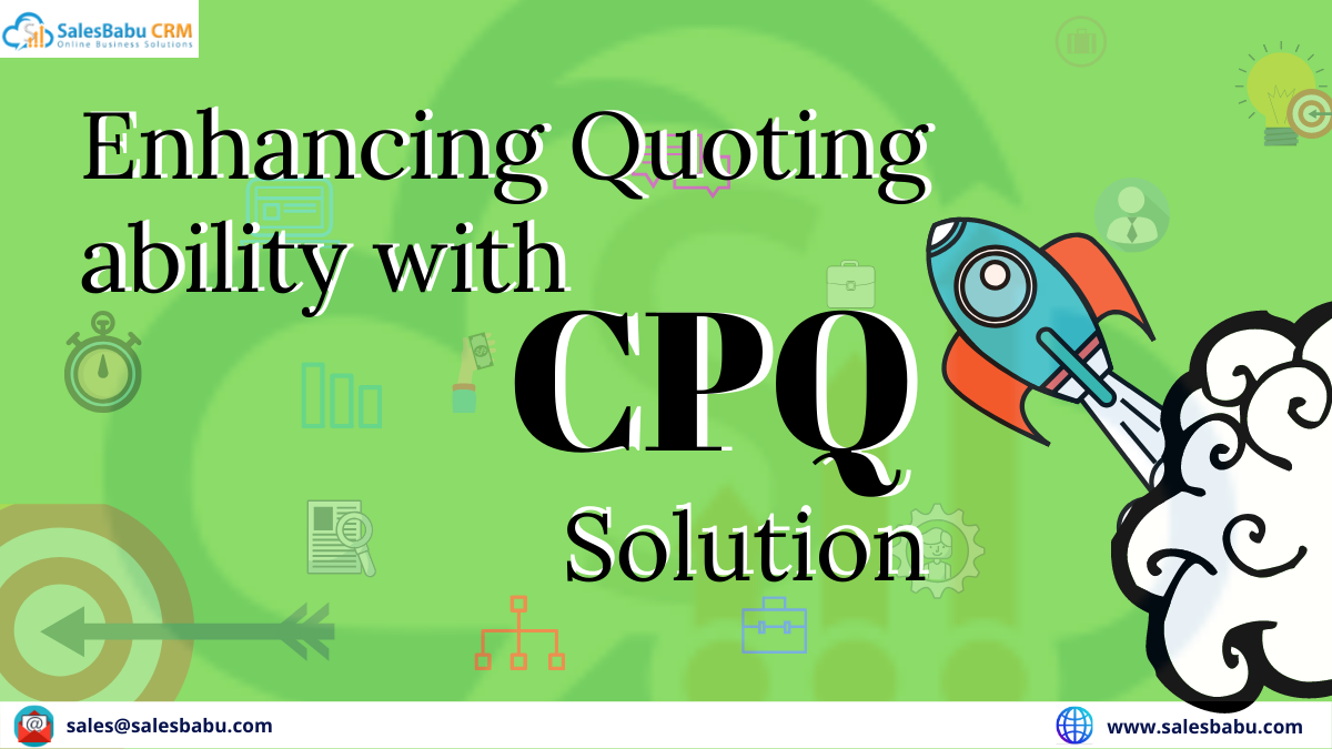 Enhancing Quoting ability with CPQ Solution