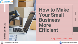 How to Make Your Small Business More Efficient