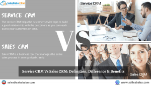 Service CRM Vs Sales CRM: Definition, Difference & Benefits