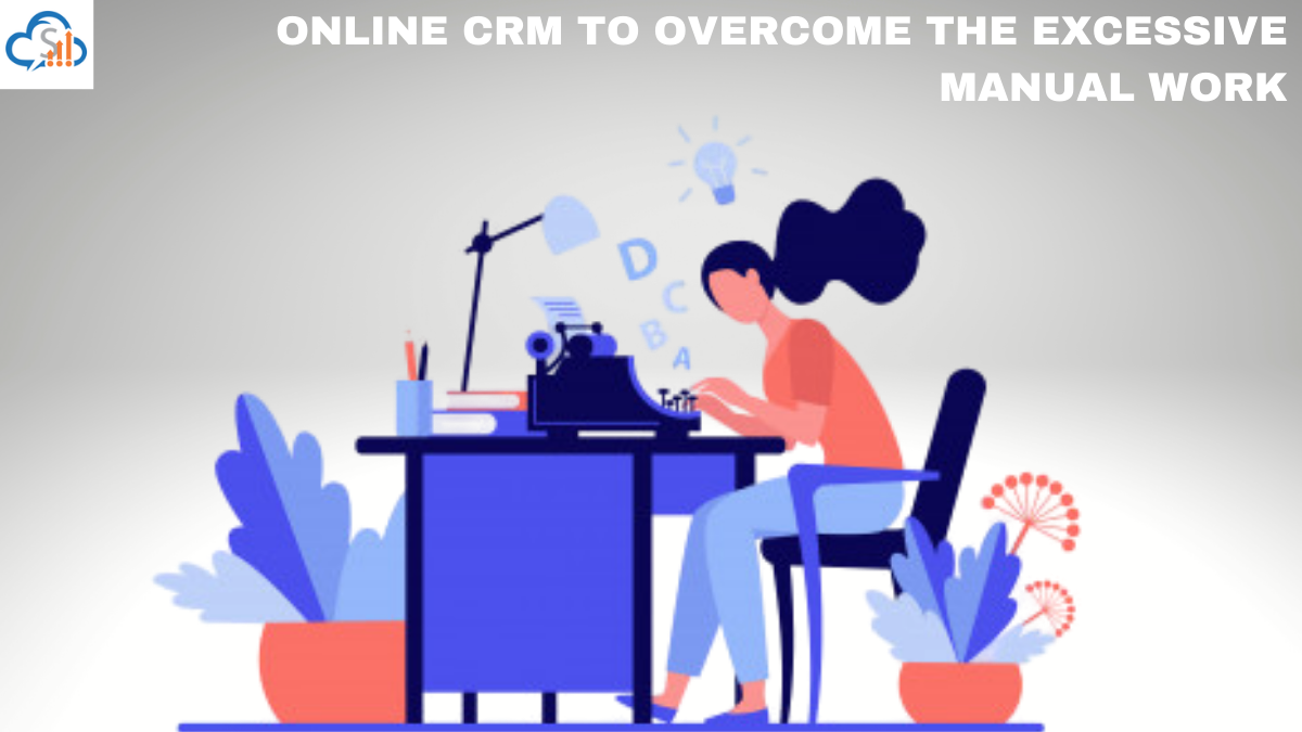 Overcoming the excessive manual data entry with sales CRM software