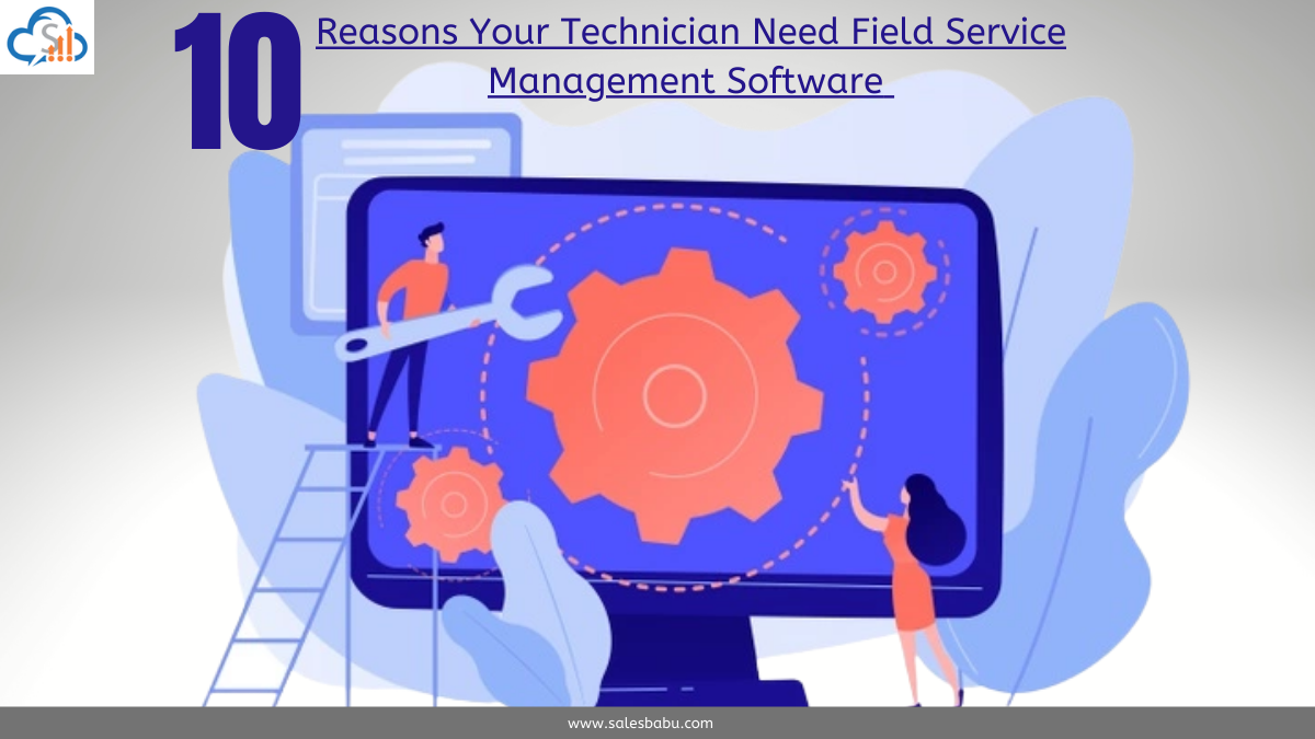 10 Reasons Your Technician Need Field Service Management Software