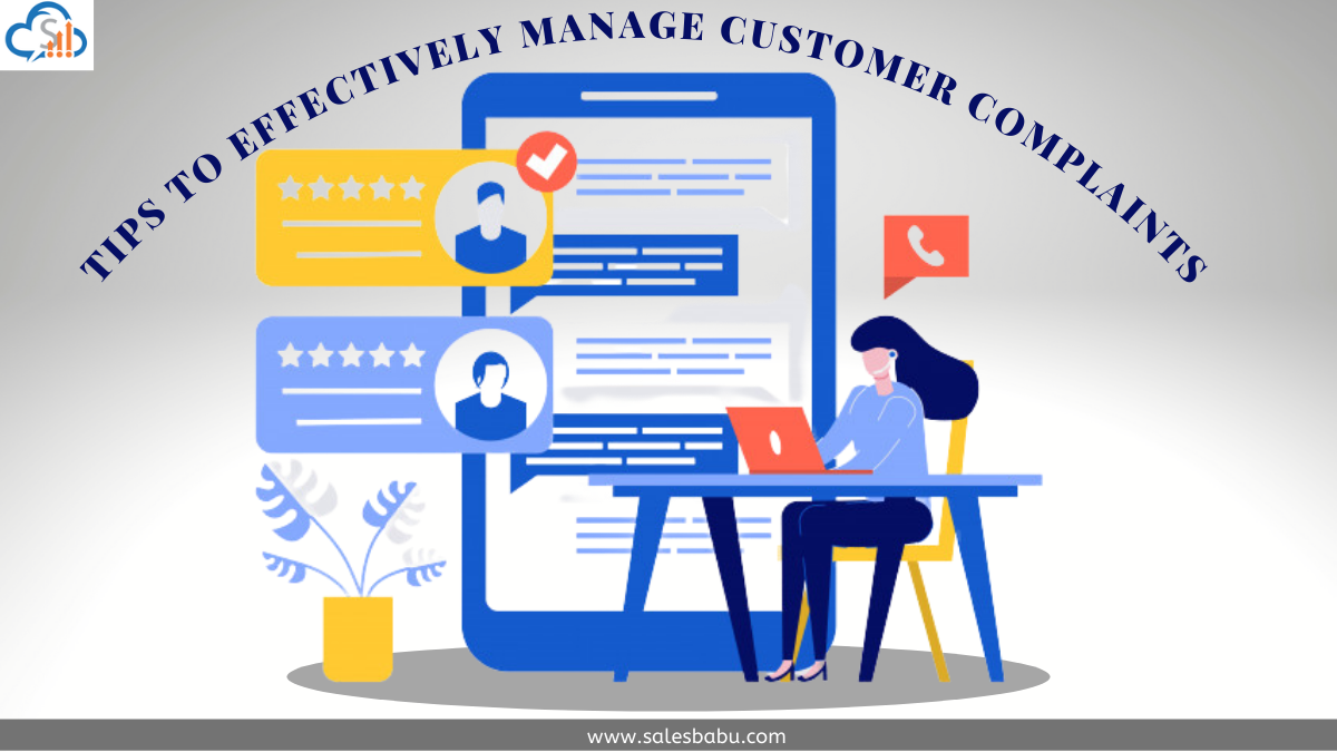 Tips To Effectively Manage Customer Complaints