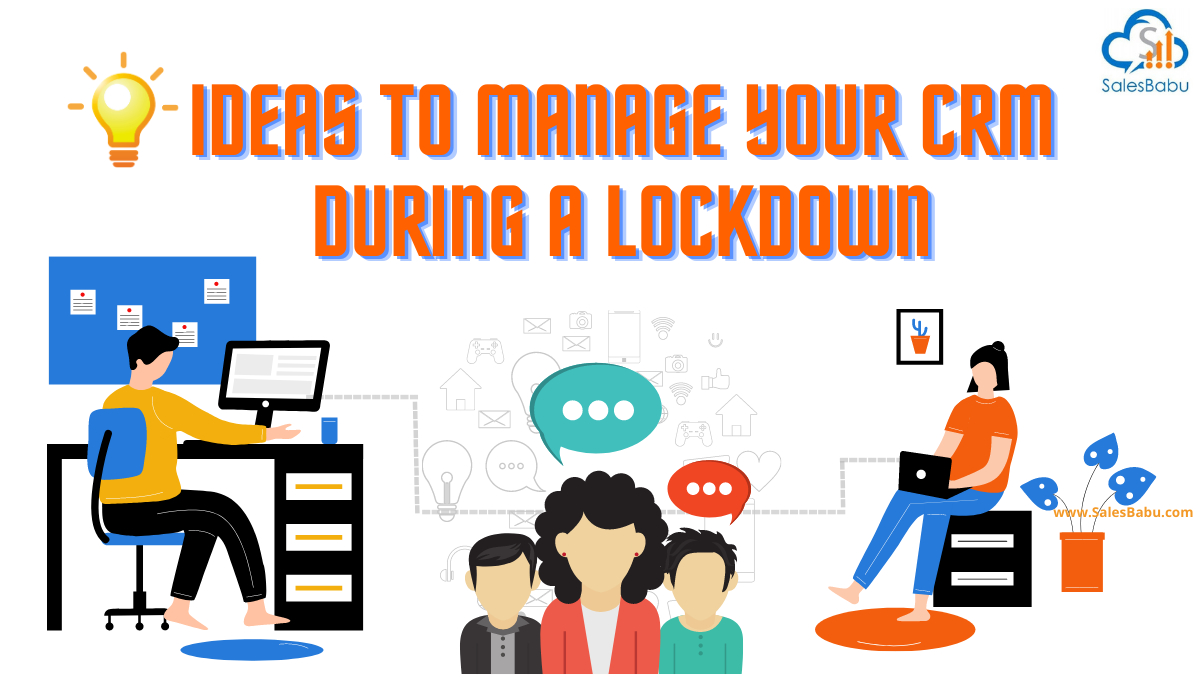 Five ideas to manage your CRM during a lockdown