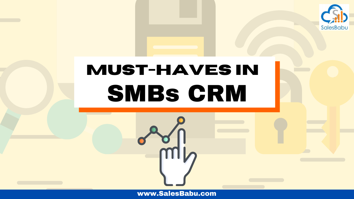 Five must-haves in your SMBs CRM