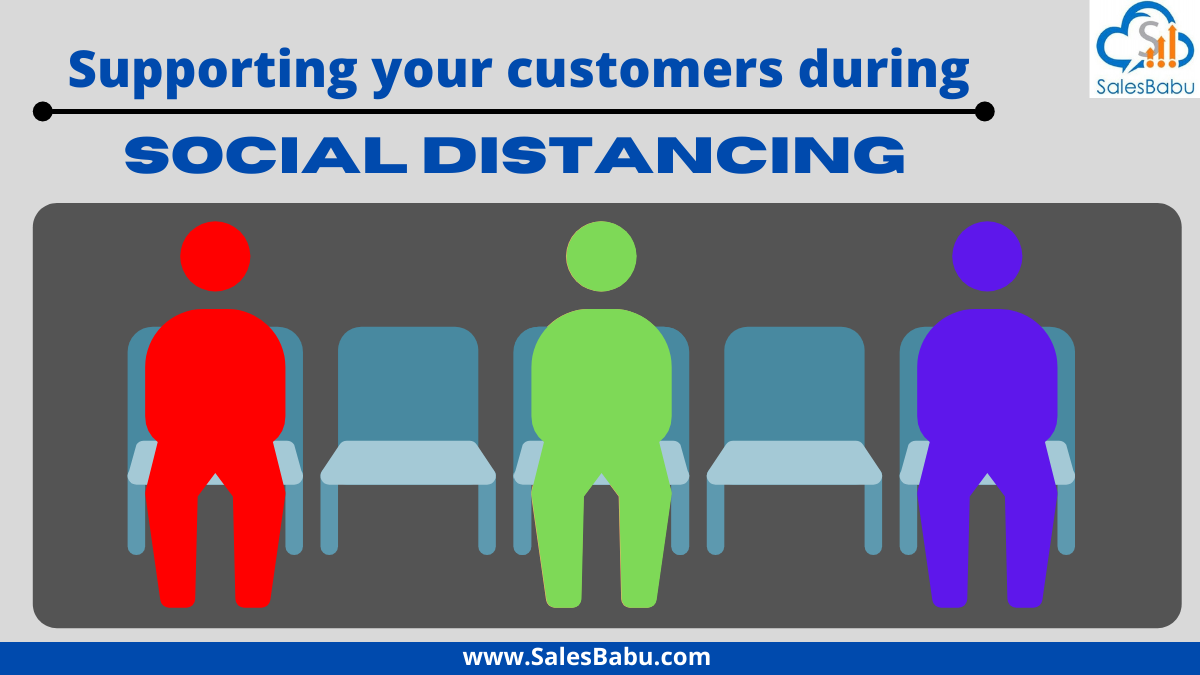 Ways to support your customer during social distancing