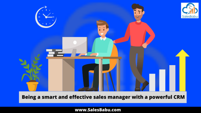 Become A Smart And Effective Sales Manager Using CRM Software