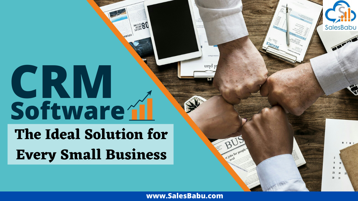 CRM Software - The Ideal Solution For Every Small Business