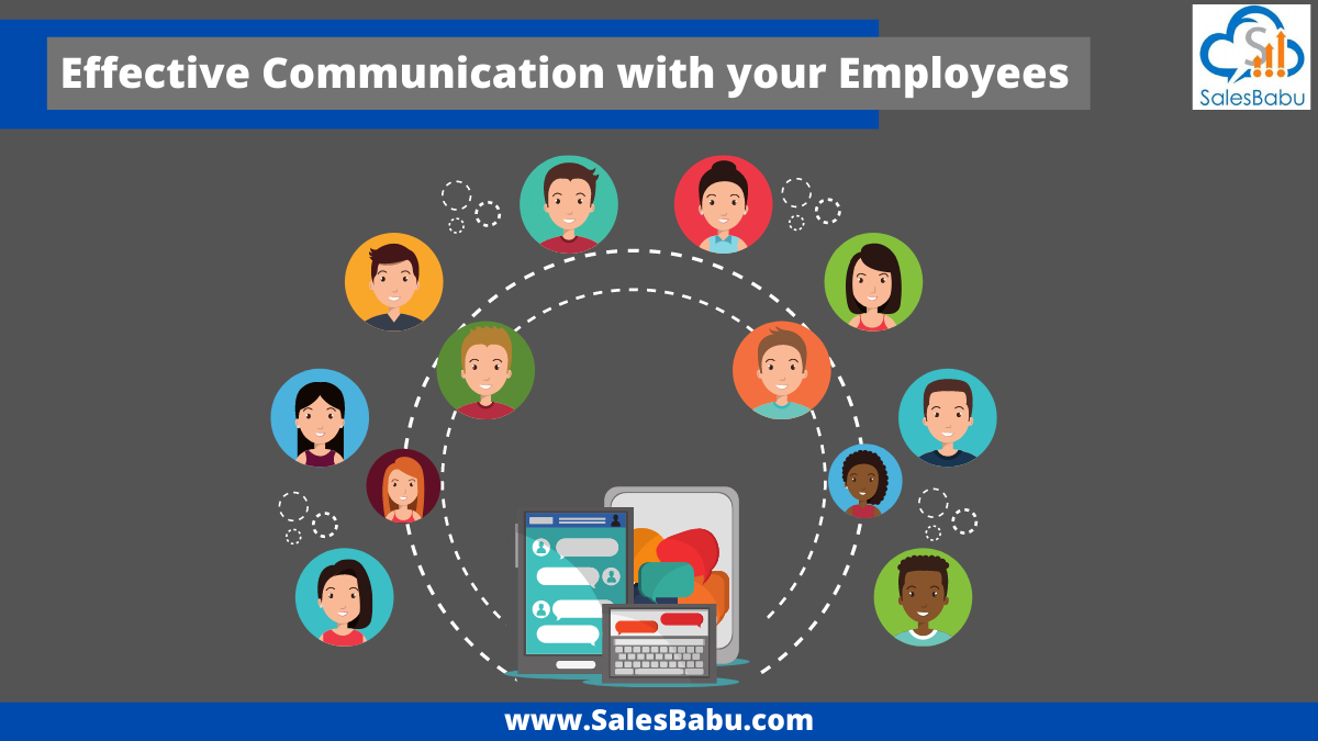 Communicate effectively with your employees
