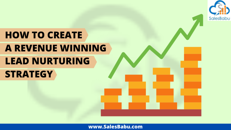 Creating a revenue winning lead nurturing strategy