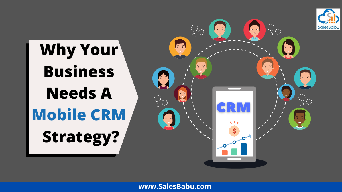 Reasons for the need of mobile CRM strategy in your organization