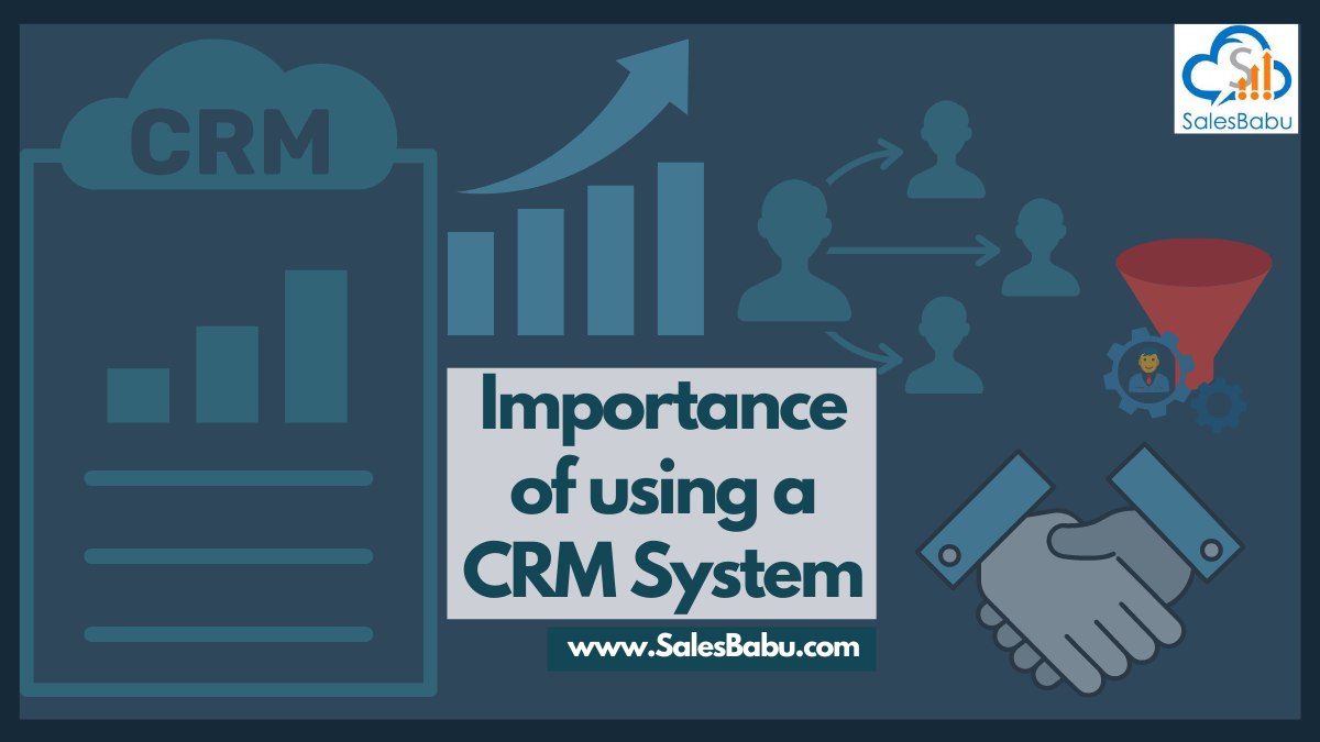 Benefits and Importance of using a CRM system