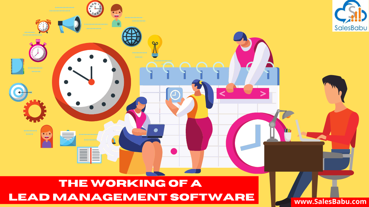 Working of the  lead management software