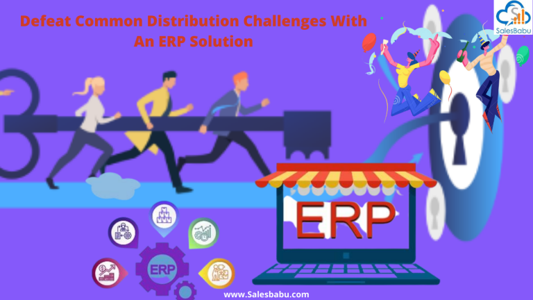Common Distribution Challenges: Defeat With An ERP Solution