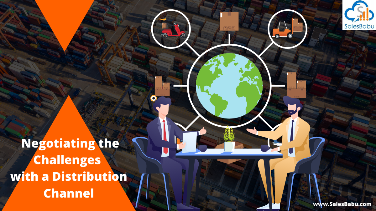 Distribution Channel Negotiating the Challenges
