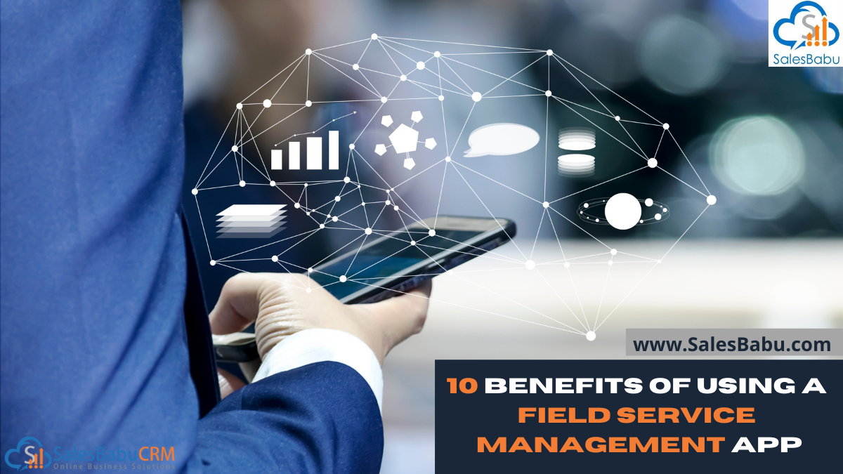 Benefits Of Using A Field Service Management Application