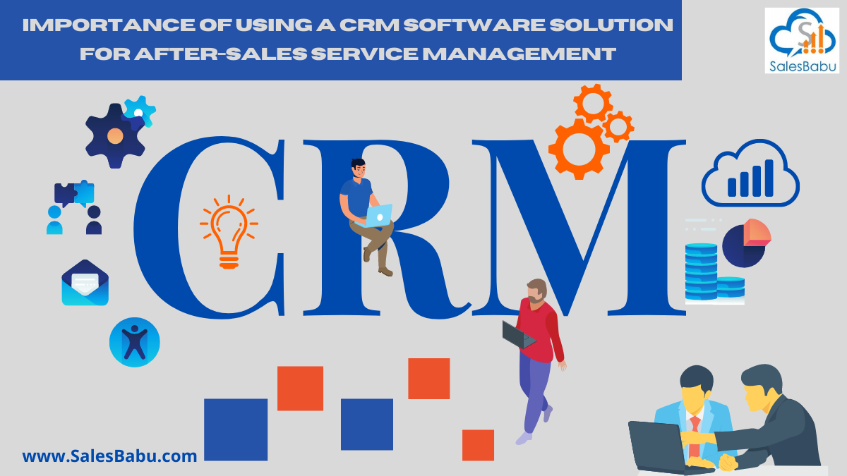 CRM software solution for after-sales service management
