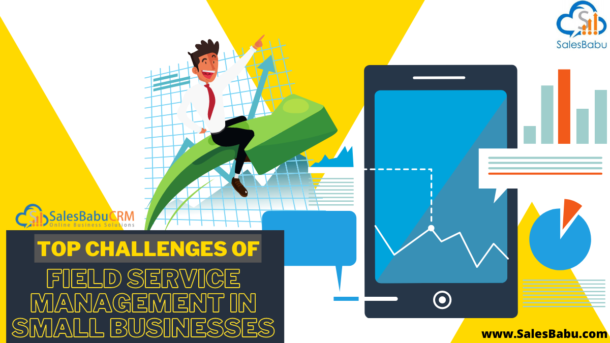 Challenges of Field Service Management in Small Businesses