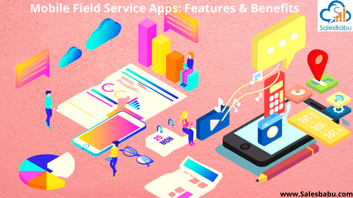 Features & Benefits of Mobile Field Service Apps