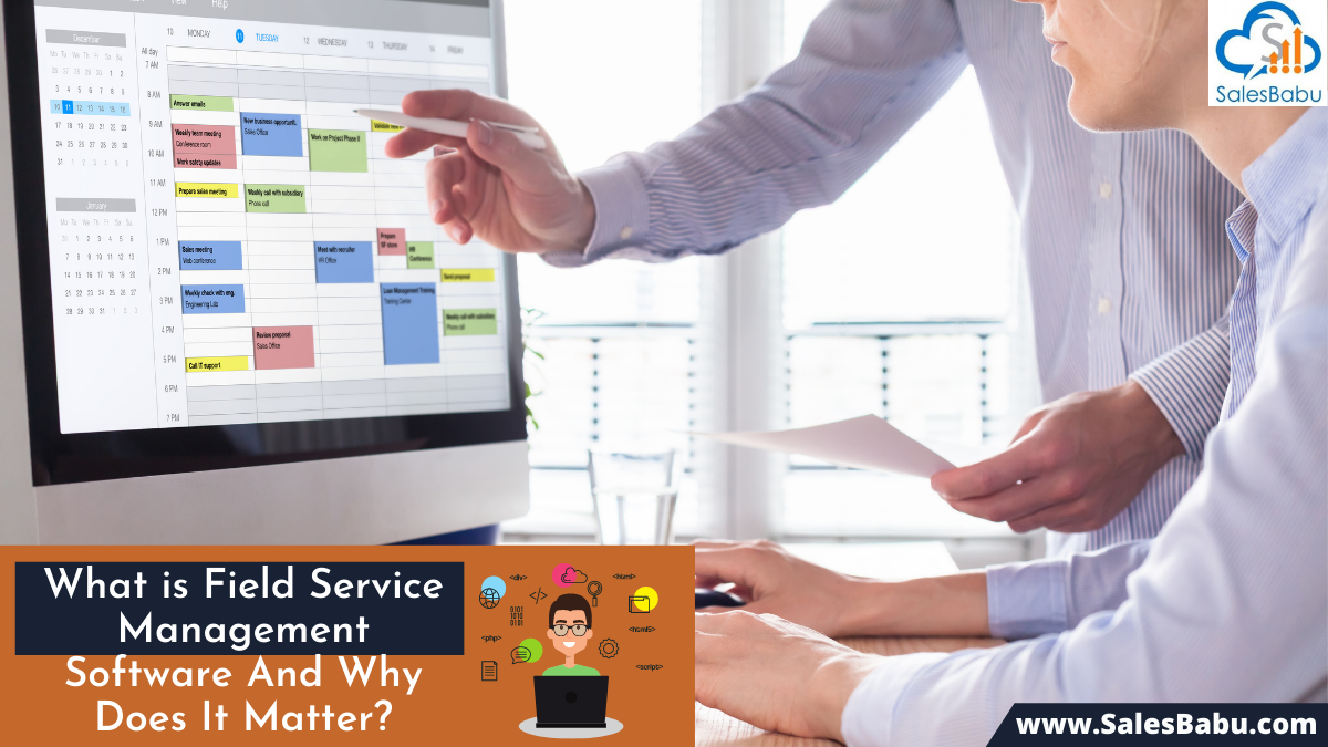 Field service management software and its requirement