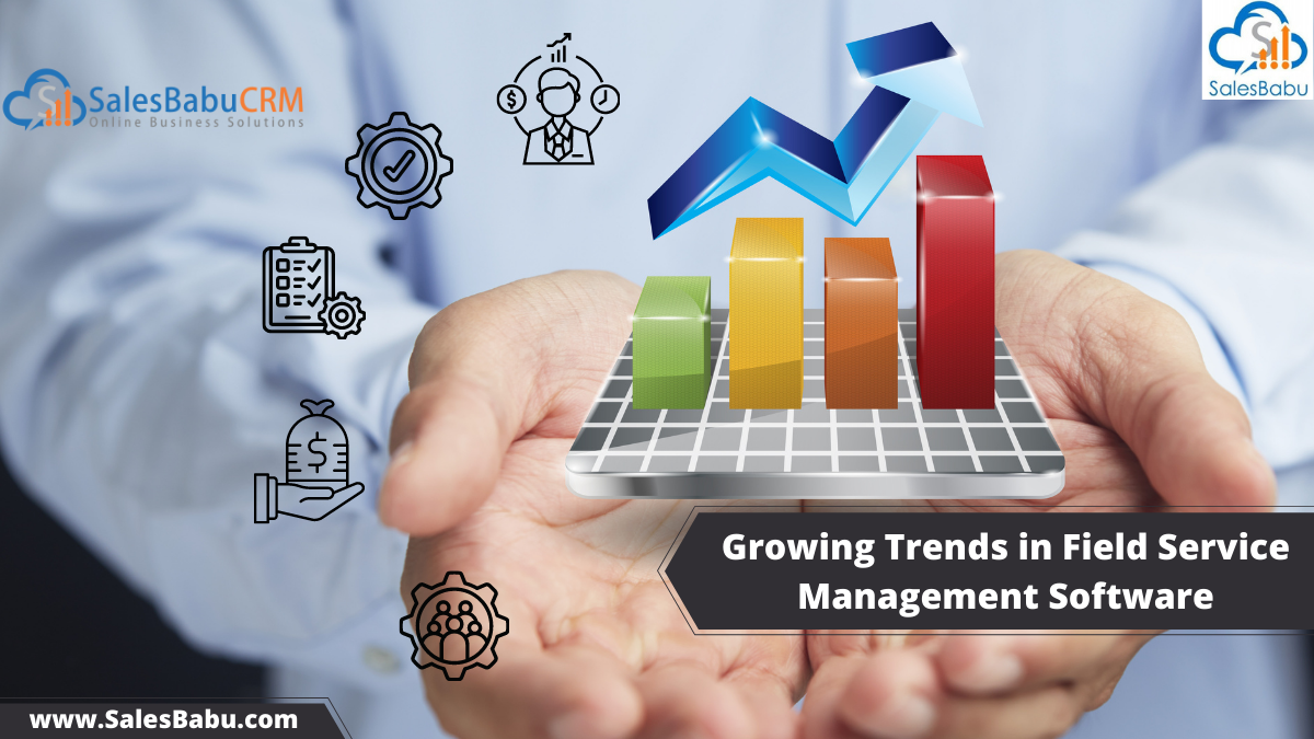 Growing Trends in Field Service Management Software