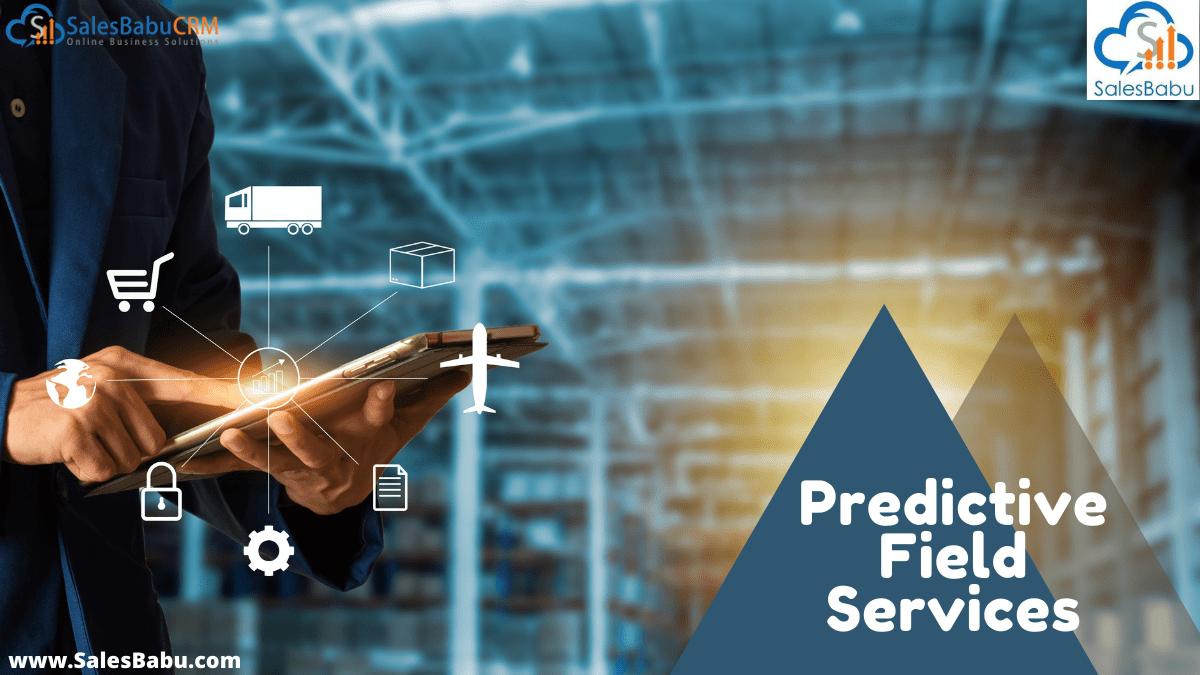Predictive Business Field Services