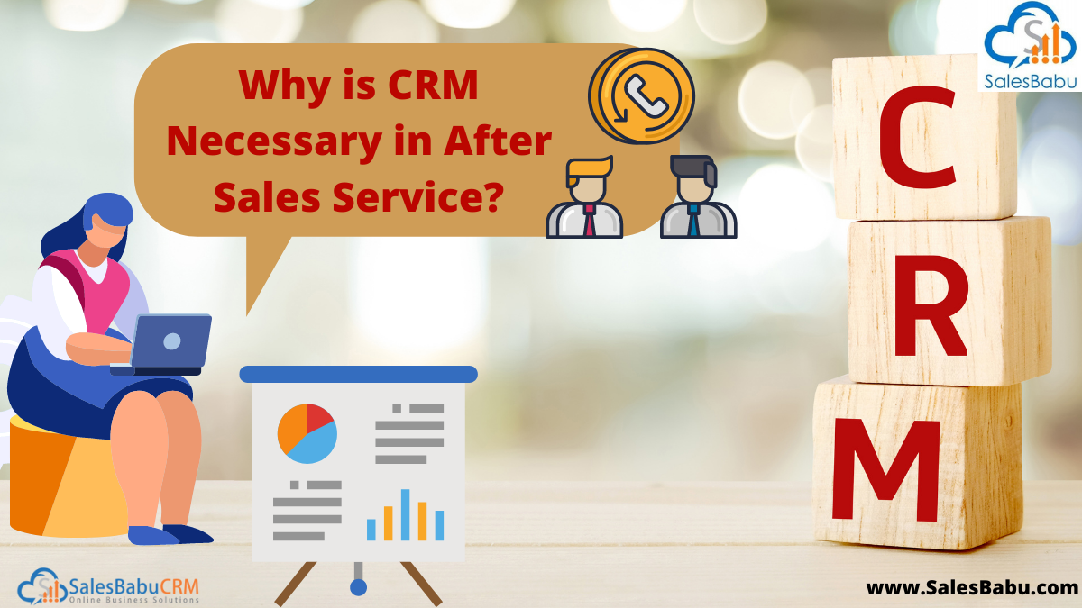 Reasons why is CRM Essential in After-Sales Service